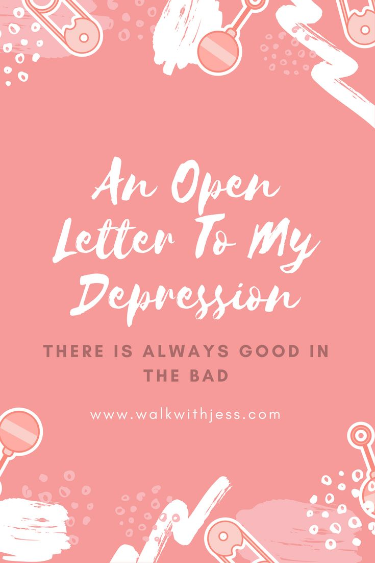 An Open Letter To My Depression | WalkWithJess
