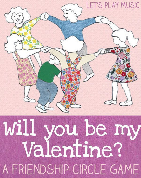 will you be my valentine circle game for valentiness day - Preschool Valentine Songs