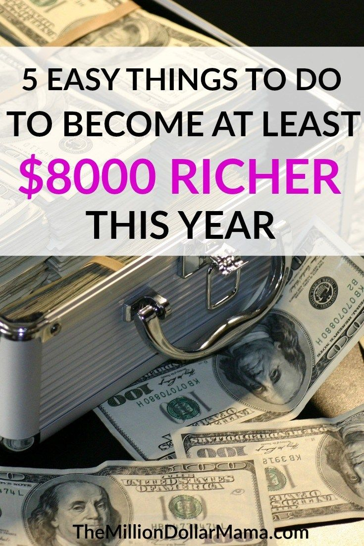 Want to become richer this year by $8000? Sounds like a dream, right? Not really! Here are some easy steps you can take to become at least $8000 richer.