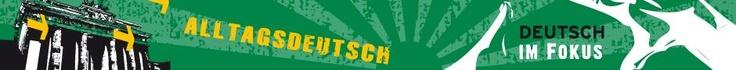 DW Sprachkurse Deutsch im Fokus Alltagsdeutsch  This is a fantastic website both for learners and teachers of DaF