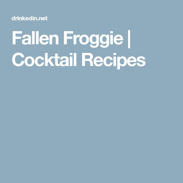 Fallen Froggie | Cocktail Recipes
