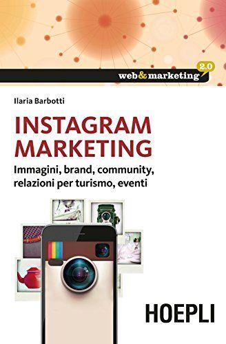 Instagram Marketing di Ilaria Barbotti http://www.amazon.it/dp/8820366029/ref=cm_sw_r_pi_dp_-7X7ub0DYSVYC