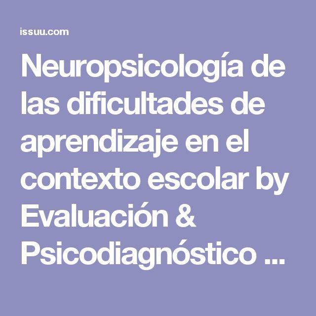 Neuropsicología de las dificultades de aprendizaje en el contexto escolar by Evaluación & Psicodiagnóstico - issuu