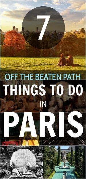Off the Beaten Path: 7 Unusual Things to Do in Paris