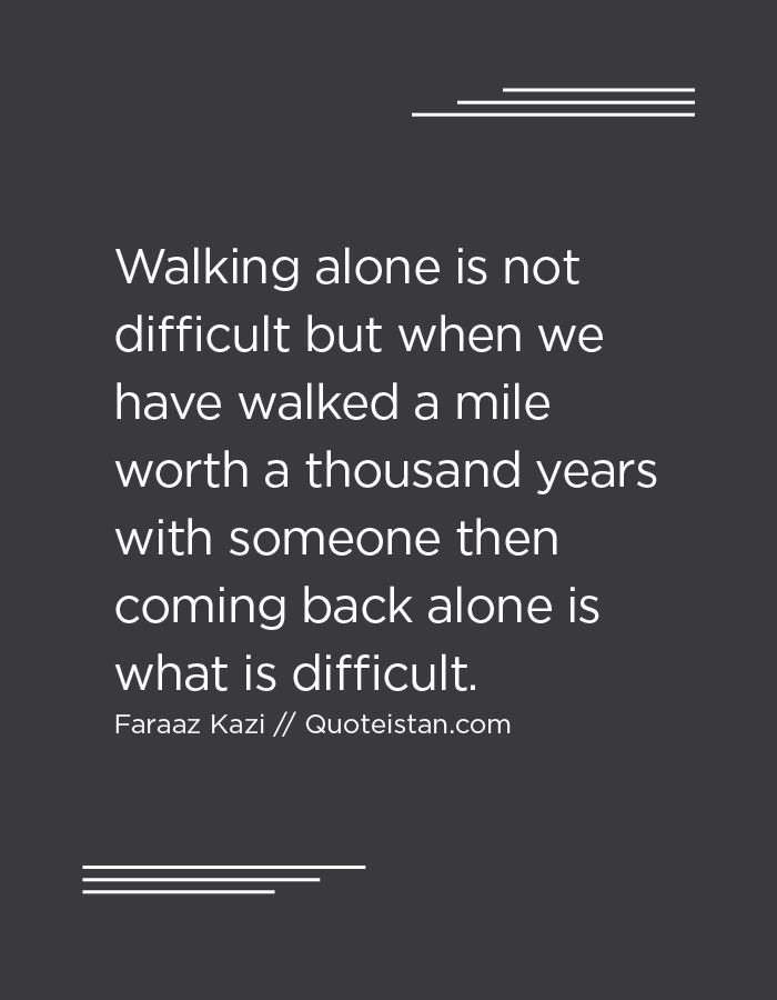 I have walked a thousand miles