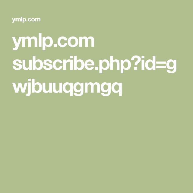 ymlp.com subscribe.php?id=gwjbuuqgmgq