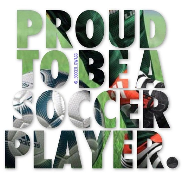 I love soccer and if people make fun of us soccer players...they better know they'll have a whole team of soccer players coming after them so yeah