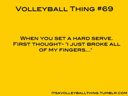 Haha every volleyball players thoughts