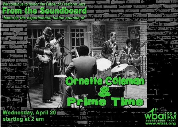 What artist did ‪#‎TommyChong‬ listen to that inspire him to be part of the ‪#‎420Movement‬? The one and only ‪#‎OrnetteColeman‬. On Wednesday, April 20 @ 2 am, check out the ‪#‎FatherofFreeformJazz‬ with his ‪#‎JazzFusion‬ band ‪#‎PrimeTime‬ as they push the boundaries musically. ‪#‎Happy420‬ ‪#‎WBAI‬ ‪#‎PacificaRadio‬ ‪#‎AlwaysDifferent‬ ‪#‎NeverScared‬