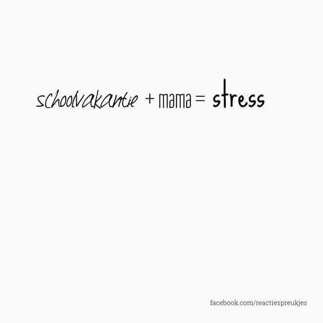 Schoolvakantie + mama = stress #humor #kinderen #huishouden #quote #grappig #moeder