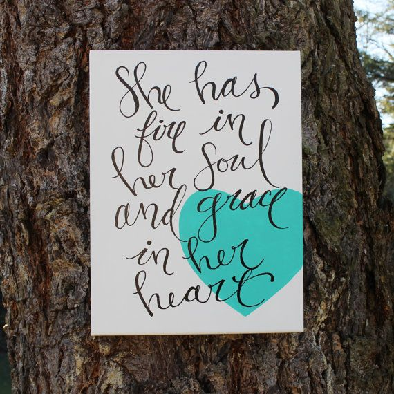 """Super Sweet gift idea for graduation, nursery or just because... 12x16 Canvas  """"She has fire in her soul...Grace in her heart""""  Hand Written artwork by Houseof3"""