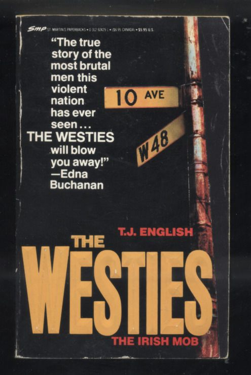 The Westies : Inside New York's Irish Mob by T. J. English True Crime 1991