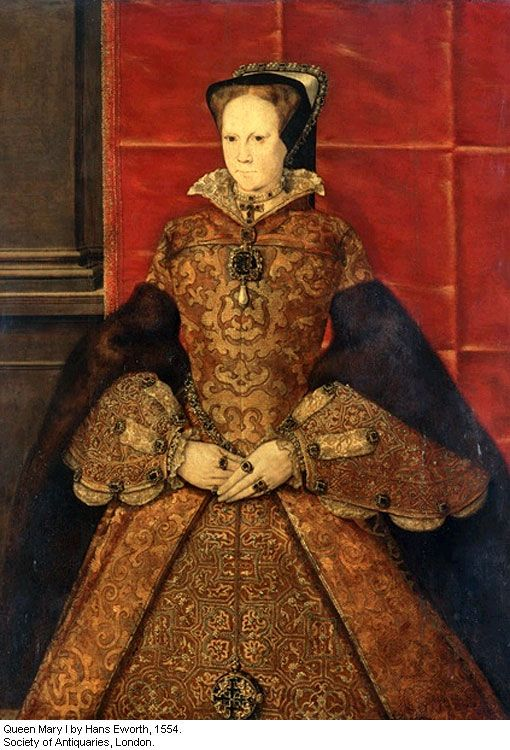 """A portrait done when Mary was queen of England. She loved clothes and jewels, though the Spaniards thought she """"dressed badly."""""""
