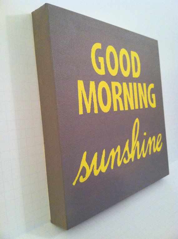 Good Morning Sunshine Tee : Best images about let s get this morning started