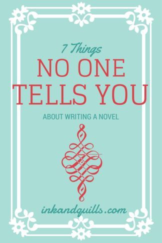 7 Things No One Tells You About Writing a Novel. #NaNoWriMo #writingtips