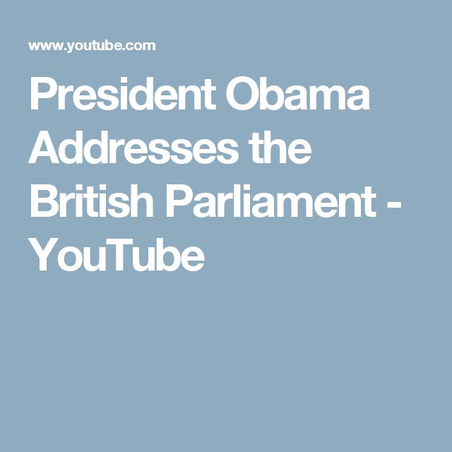 President Obama Addresses the British Parliament - YouTube