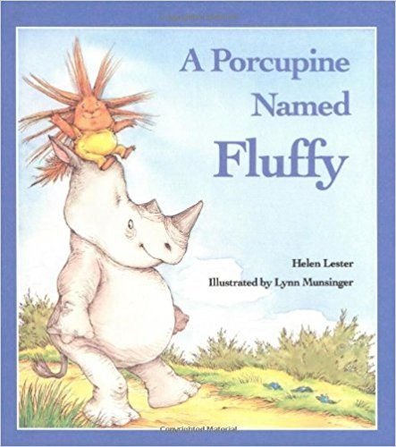 A Porcupine Named Fluffy Helen Lester Lynn Munsinger 9780395368954 Amazon