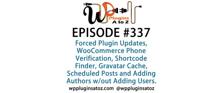 #WordPress #Plugins A to Z Episode 337 Forced Plugin Updates, WooCommerce Phone Verification - http://plugins.wpsupport.ca/wordpress-plugins-z-episode-337-forced-plugin-updates-woocommerce-phone-verification/