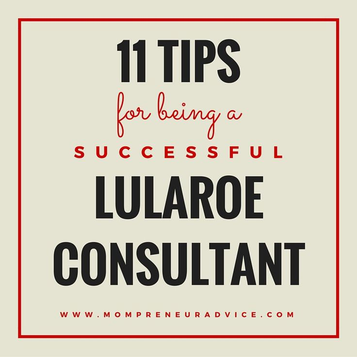 Here's 11 Tips for earning the most money as a LuLaRoe Consultant for your home based business! mompreneuradvice.com
