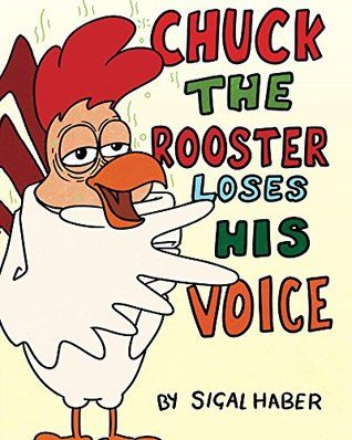 5-Star review of this great book at http://www.mattmcavoy.com/my-blog/-chuck-the-rooster-loses-his-voice-by-sigal-haber