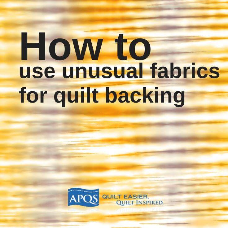 "Read our tips on how to successfully use ""unusual"" fabrics for your backing."