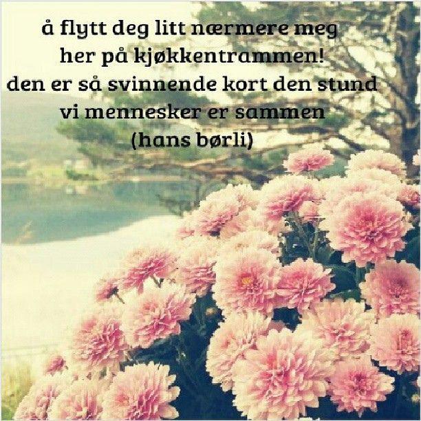 https://flic.kr/p/fM7BCu   Nydelige ord av en av mine favoritter - Hans Børli. #dikt #poetry #quotes #sitater #hansbørli #børli #hverdagslivoglykke #hverdagsliv #relations #kjærlighet #love #countryliving #stemshaug