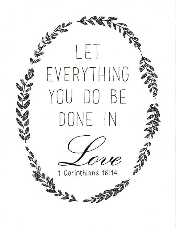 Let Everything You Do Be Done in Love Hand Lettered by LeMarigny, $20.00. I like the framing.