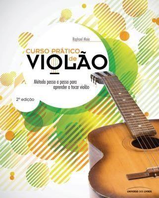 Curso Prático de Violão - Método Passo A Passo Para Aprender A Tocar Violão - 2ª…