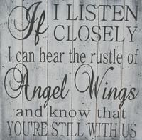 If I Listen Closely I Can Hear The Rustle Of Angel Wings In Memory Sign
