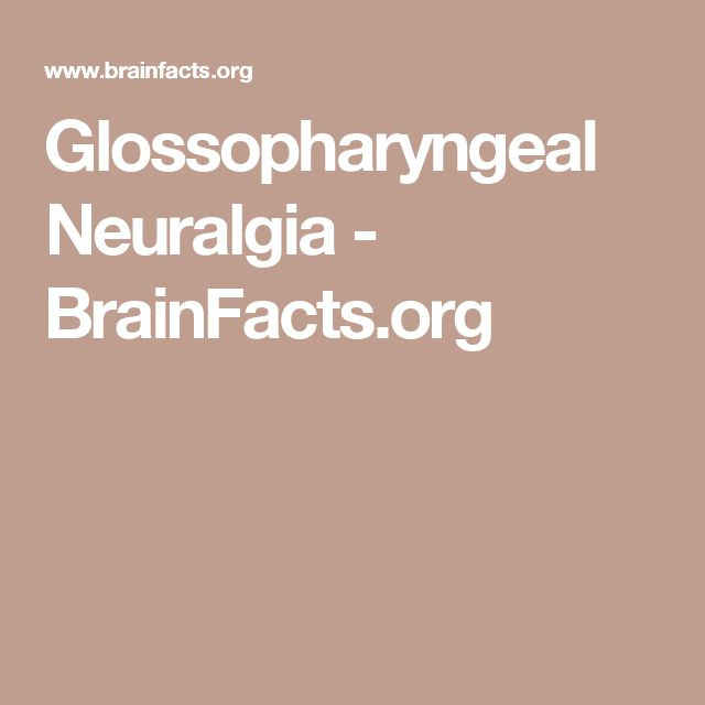 Glossopharyngeal Neuralgia - BrainFacts.org