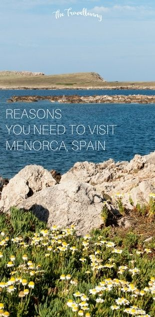 A guide to Menorca. What to see and do on this magical Mediterranean Spanish island. via @thetravelbunny