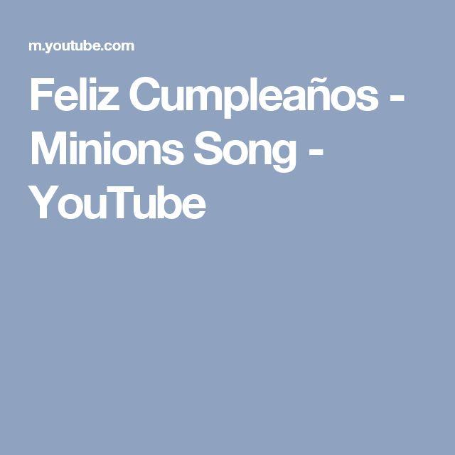 Feliz Cumpleaños  - Minions Song - YouTube