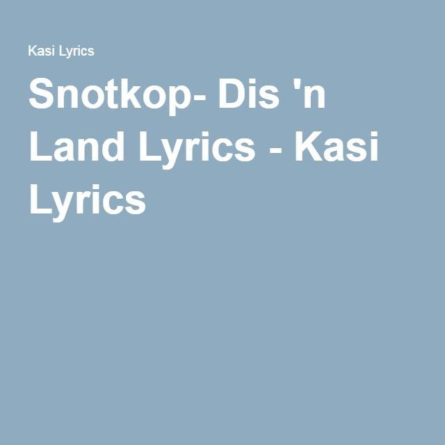 Snotkop- Dis 'n Land Lyrics - Kasi Lyrics