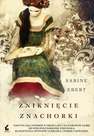 """Sabine Ebert, """"Zniknięcie znachorki"""", przeł. Daria Kuczyńska-Szymala, Sonia Draga, Katowice 2014. 509 stron"""