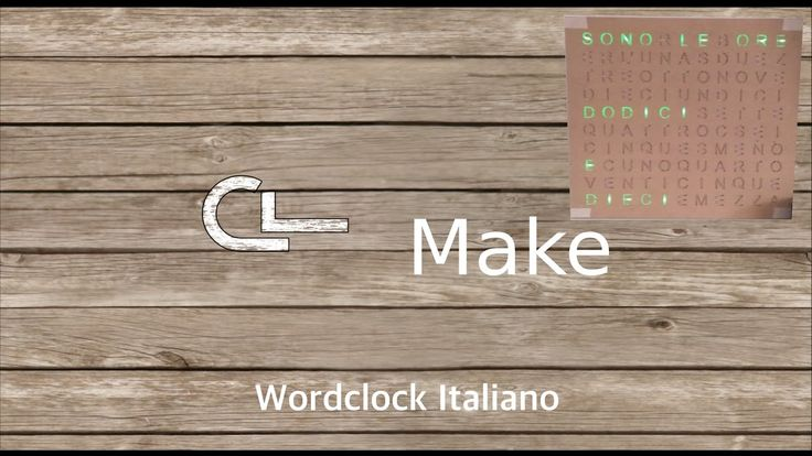 CL Make - Orologio a lettere (Wordclock) Timelapse