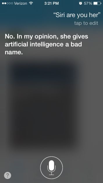 """#Apple's Siri about """"#Her"""", the movie: http://www.slate.com/blogs/browbeat/2014/01/05/siri_her_easter_egg_siri_is_not_a_fan_of_the_spike_jonze_movie.html"""