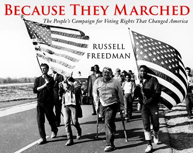 For the anniversary of the march for voting rights from Selma to Montgomery, Alabama, Newbery Medalist Russell Freedman has written a riveting account of ...