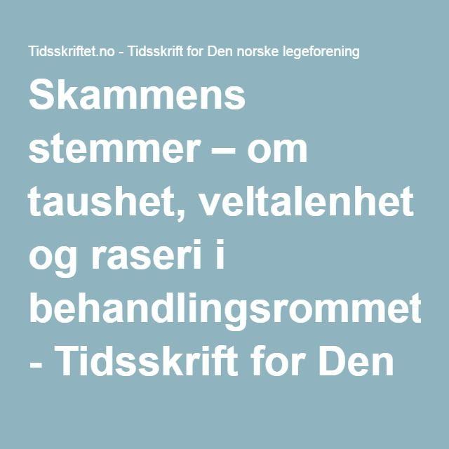 Skammens stemmer – om taushet, veltalenhet og raseri i behandlingsrommet - Tidsskrift for Den norske legeforening