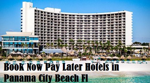 Book Now Pay Later Hotels In Panama City Beach Fl Travels 2018 Pinterest And