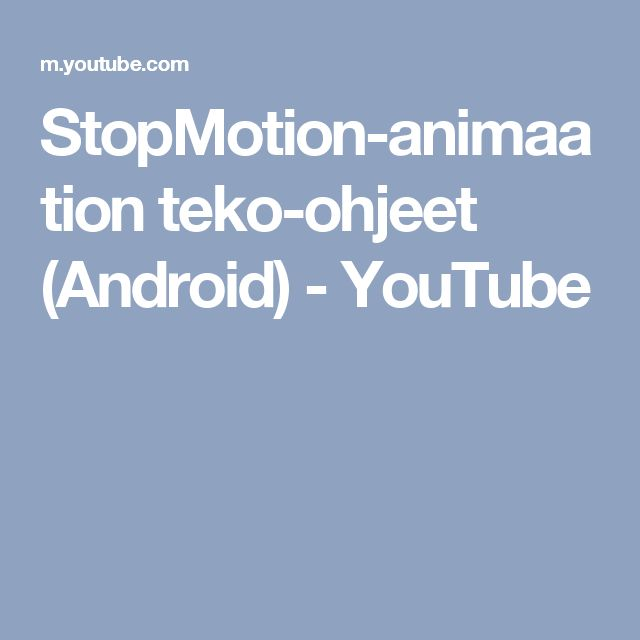 StopMotion-animaation teko-ohjeet (Android) - YouTube