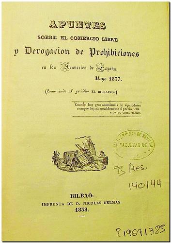 Apuntes sobre el comercio libre y derogación de prohibiciones en los aranceles de España, mayo 1837 : (comunicado al periódico El bilbaíno) / [A.L.]. - Bilbao : Imprenta de Nicolás Delmas, 1838.