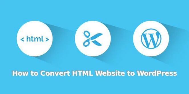 How To Convert A Static HTML Site To Responsive WordPress Site? - Philipscom
