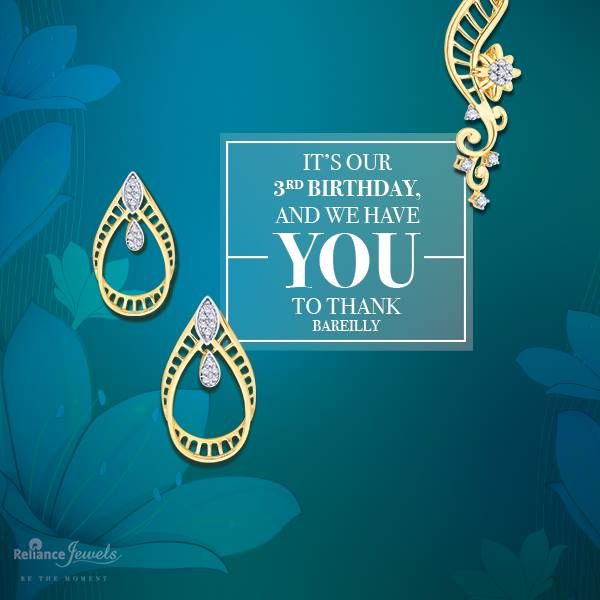 It's our 3th Birthday. And we have you to thank. Come, join us in the celebration at our Bareilly showroom. Reliance Jewels Be The Moment http://storelocator.ril.com/jewels/  #‎Reliance‬ ‪#‎RelianceJewels‬ ‪#‎Jewels‬ ‪#‎Jewellery‬ ‪#‎Pendant‬ ‪#‎Diamond‬ ‪#‎Gold‬