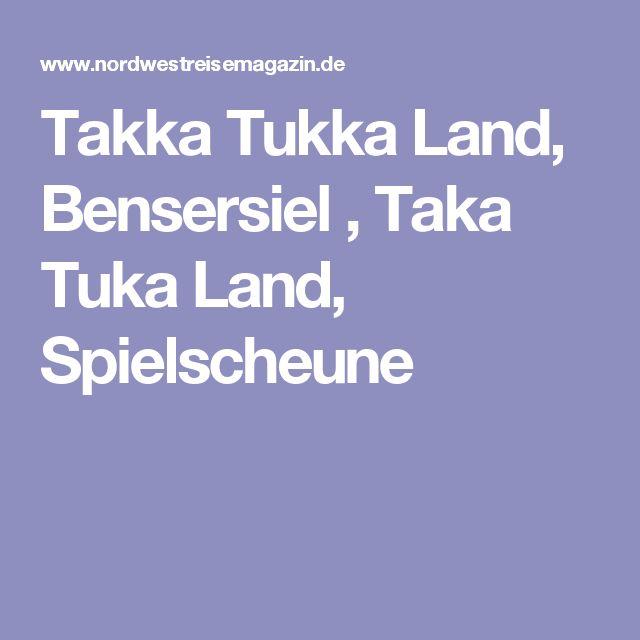 Takka Tukka Land, Bensersiel , Taka Tuka Land, Spielscheune