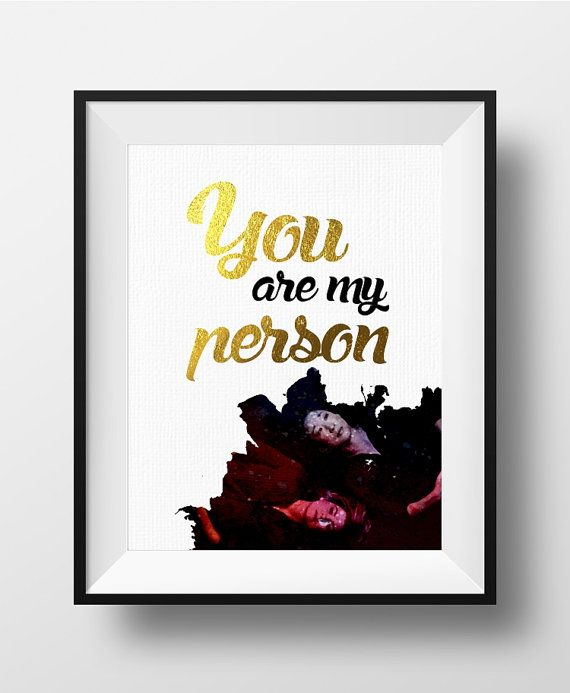 """""""You are my person"""" - Grey's Anatomy    Ready for instant download to print today. No waiting and no shipping costs!  ••• WHAT'S INCLUDED •••  • 1 JPEG file in an 8 x 10 si... #starwars"""