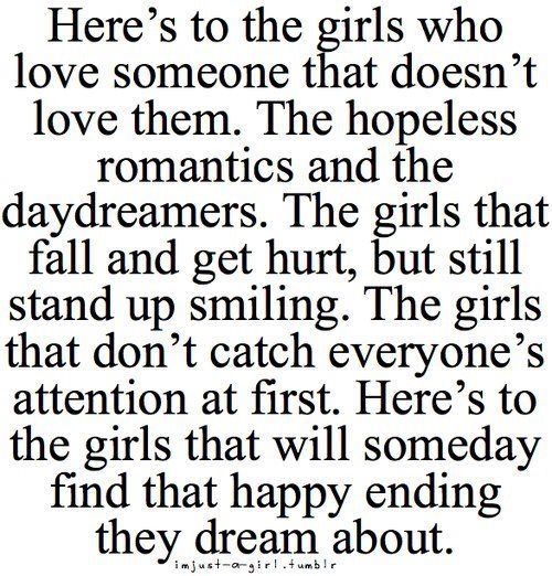 Hopeless romantic & daydreamer... I love this quote!