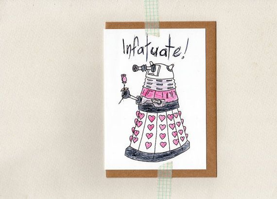 dalek INFATUATE card . dr who . geek whovian . by ThePaisleyFive