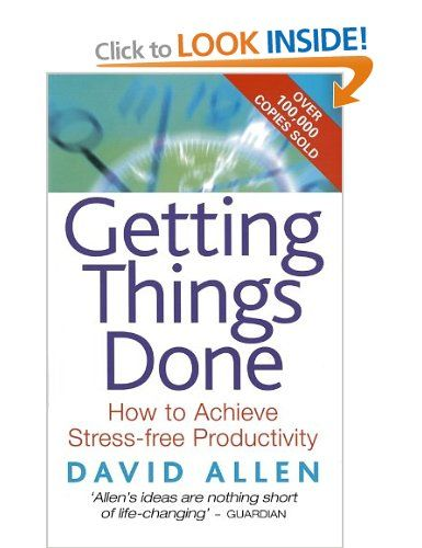 Getting Things Done: How to Achieve Stress-free Productivity: Amazon.co.uk: David Allen: Books