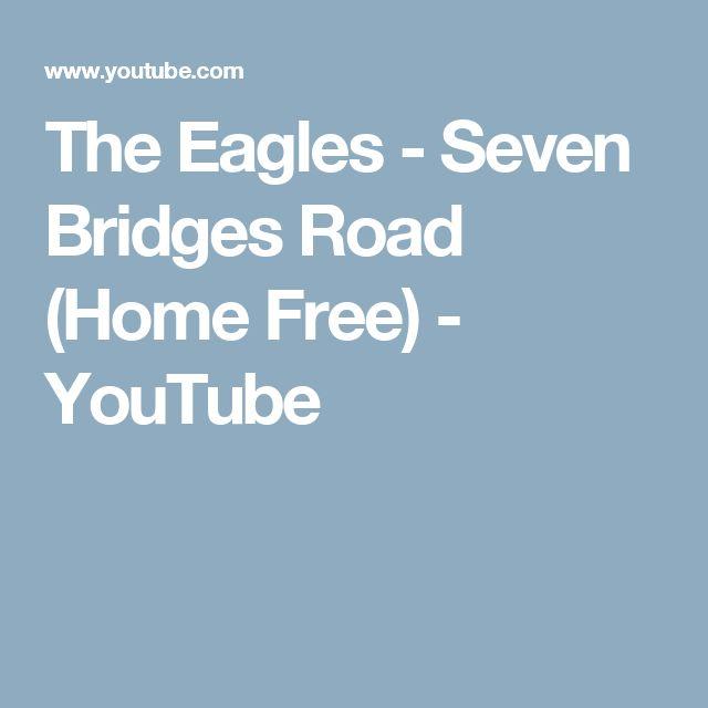 The Eagles - Seven Bridges Road (Home Free) - YouTube