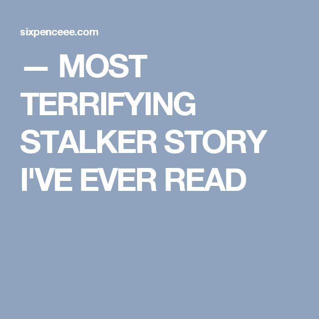 — MOST TERRIFYING STALKER STORY I'VE EVER READ